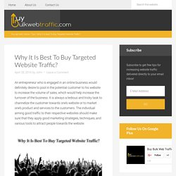 Why It Is Best To Buy Targeted Website Traffic?