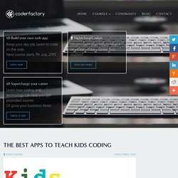 The best Apps to teach kids Coding [@CoderFactory Blog]