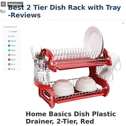 Best 2 Tier Dish Rack with Tray -Reviews