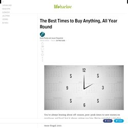 the-best-times-to-buy-anything-all-year-round from lifehacker.com