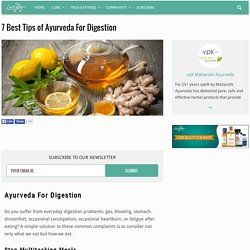 7 Best Tips of Ayurveda For Digestion