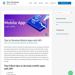 Top 6 Best Tips to Develop Mobile Apps with API in 2021