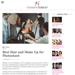 Best Tips for Hair and Make Up On Photoshoot