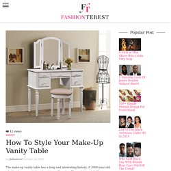 Best Tips to Style Your Make-Up Vanity Table