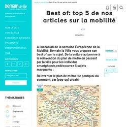 Best of: top 5 de nos articles sur la mobilité
