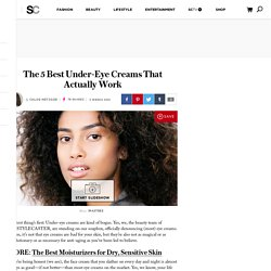 The 5 best under-eye creams that actually work