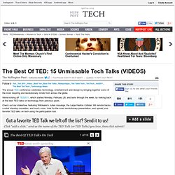 The Best Of TED: 15 Unmissable Tech Talks (VIDEOS)