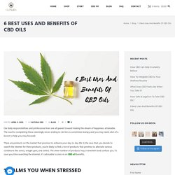 6 Best Uses And Benefits Of CBD Oils