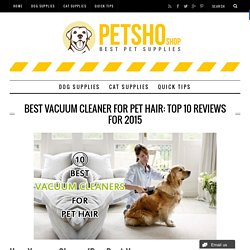 Best Vacuum Cleaner for Pet Hair - Top 10 Reviews for 2015