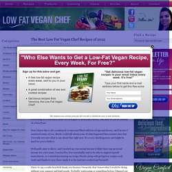 The Best Low Fat Vegan Chef Recipes of 2012 — Low Fat Vegan Chef Recipes