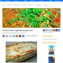 The best damn vegetable lasagna ever