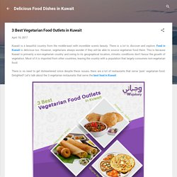 3 Best Vegetarian Foods in Kuwait You Should Always Love to Eat
