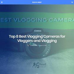 Top 8 Best Vlogging Camera for Vloggers and Vlogging