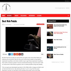 Best Wah Pedals - Guitar Ratings