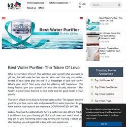 Best Water Purifier- The Token of Love