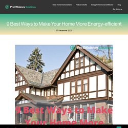 9 Best Ways to Make Your Home More Energy-efficient