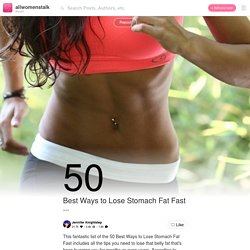 42 Best Ways To Lose Stomach Fat Fast …