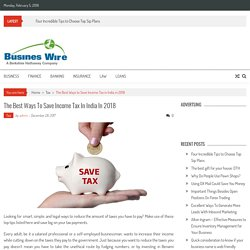 The Best Ways to Save Income Tax in India in 2018