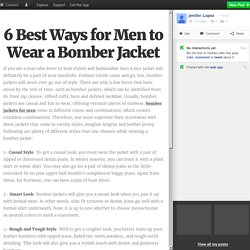 6 Best Ways for Men to Wear a Bomber Jacket