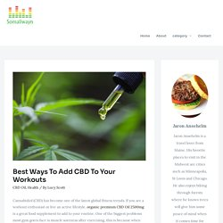 Best Ways To Add CBD To Your Workouts - somaliwayn