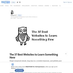 The 37 Best Websites to Learn Something New – MAQTOOB For Entrepreneurs