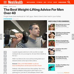 The Best Weight Lifting Advice For Men Over 40