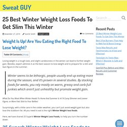 25 Best Winter Weight Loss Foods To Get Slim This Winter