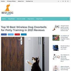Your Best Wireless Dog Doorbell