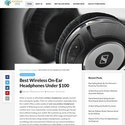 Best Wireless On-Ear Headphones Under $100