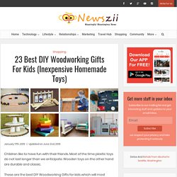23 Best DIY Woodworking Gifts For Kids