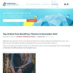 Top 10 Best Free WordPress Themes in November 2015