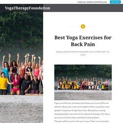 Best Yoga Exercises for Back Pain – YogaTherapyFoundation