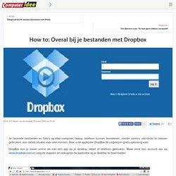 How to: Overal bij je bestanden met Dropbox