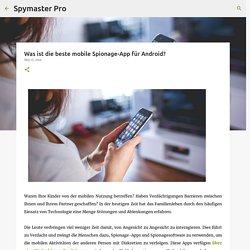 Was ist die beste mobile Spionage-App für Android?