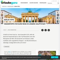 Die besten Berlin Tipps und Berlin Insidertipps