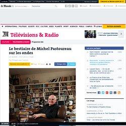 Le bestiaire de Michel Pastoureau sur les ondes