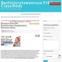 Bluoxyn Erectile Dysfunction Supplement Reviews Alma - Bestinjurylawyerusa Free Classifieds