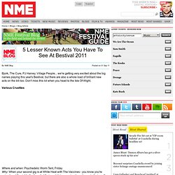 5 Lesser Known Acts You Have To See At Bestival 2011 - NME Festivals Blog - NME.COM - The world's fastest music news service, music videos, interviews, photos and free stuff to win