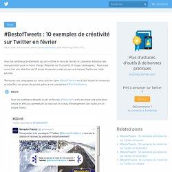 #BestofTweets : 10 exemples de créativité sur Twitter en février
