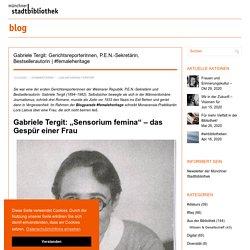 Gabriele Tergit: Gerichtsreporterinnen, P.E.N.-Sekretärin, Bestsellerautorin
