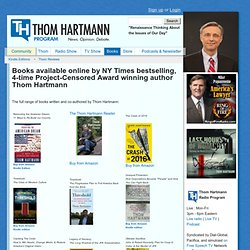 Books available online by award winning author Thom Hartmann