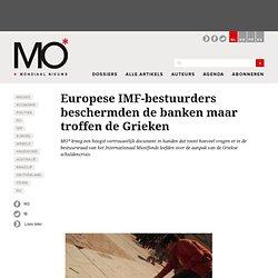 Europese IMF-bestuurders beschermden de banken maar troffen de Grieken