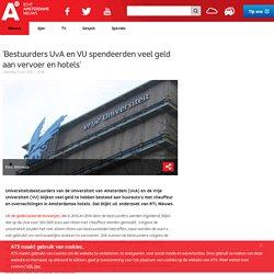 'Bestuurders UvA en VU spendeerden veel geld aan vervoer en hotels'