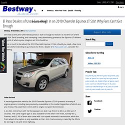 El Paso Dealers of Used Cars Weigh in on 2010 Chevrolet Equinox LT SUV: Why Fans Can't Get Enough