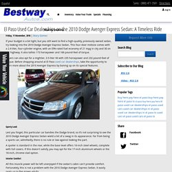 El Paso Used Car Dealerships on the 2010 Dodge Avenger Express Sedan: A Timeless Ride
