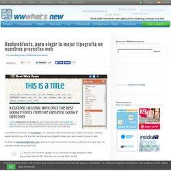 Bestwebfonts, para elegir la mejor tipografía en nuestros proyectos web