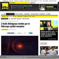 L'étoile Bételgeuse révélée par le télescope spatial européen