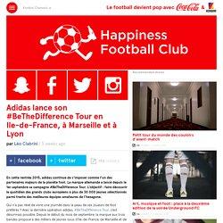 Adidas lance son #BeTheDifference Tour en Ile-de-France, à Marseille et à Lyon