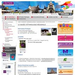 La ville de Béthune - Le Musée d Ethnologie Régionale