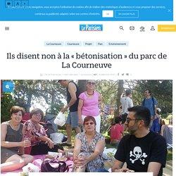 Sur Le Parisien - ils disent non à la « bétonisation » du parc de La Courneuve - 10 juillet 2016